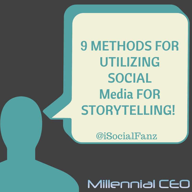 9 Ways to Utilize Social Media for Storytelling! - @iSocialFanz