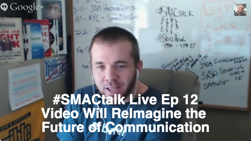 Video Will Reimagine The Future of Communication #SMACtalk Live Ep 12